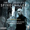 Doug Bradley's Spinechillers, Volume Seven: Classic Horror Short Stories (       UNABRIDGED) by Edgar Allan Poe, Arthur Conan Doyle, Ambrose Bierce, Arthur Machen, M. R. James Narrated by Doug Bradley