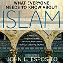 What Everyone Needs to Know about Islam, Second Edition (       UNABRIDGED) by John L. Esposito Narrated by Neil Shah