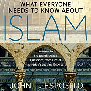 What Everyone Needs to Know about Islam, Second Edition Audiobook