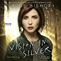 Vision in Silver: A Novel of the Others Audiobook by Anne Bishop Narrated by Alexandra Harris