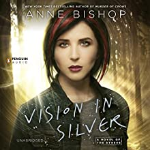 Vision in Silver: A Novel of the Others (       UNABRIDGED) by Anne Bishop Narrated by Alexandra Harris