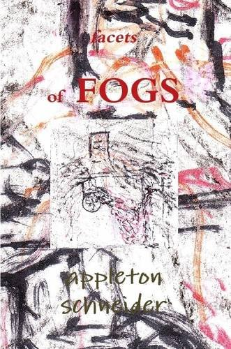 Book: Facets of Fogs by Appleton Schneider