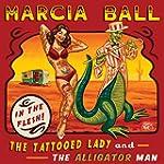 The Tattooed Lady & The Alligator Man