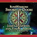 RuneWarriors: Sword of Doom Audiobook by James Jennewein, Tom S. Parker Narrated by Richard Poe