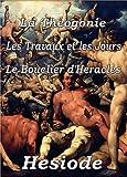 La Th�ogonie, Les Travaux et les jours &  Le Bouclier d'H�racl�s