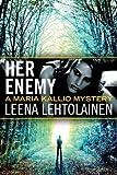 Her Enemy (The Maria Kallio Series Book 2) (English Edition)