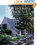 The Home Within Us: Romantic Houses,...