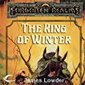 The Ring of Winter: Forgotten Realms: The Harpers, Book 5 Audiobook by James Lowder Narrated by Marty Moran