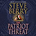 The Patriot Threat: Cotton Malone Audiobook by Steve Berry Narrated by Scott Brick