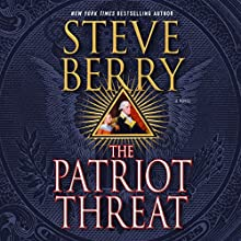 The Patriot Threat: Cotton Malone (       UNABRIDGED) by Steve Berry Narrated by Scott Brick