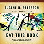 Eat This Book: A Conversation on the Art of Spiritual Reading | Eugene H. Peterson