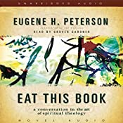 Eat This Book: A Conversation on the Art of Spiritual Reading | [Eugene H. Peterson]