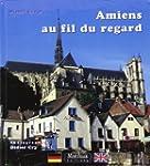 Amiens au fil du regard