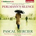 Perlmann's Silence Audiobook by Pascal Mercier Narrated by Mel Foster