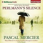 Perlmann's Silence   Pascal Mercier