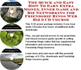 The Quick and Easy How To Earn Extra Money, Inner Game and Biz Networking for Friendship Rings Web Biz 3 CD Course