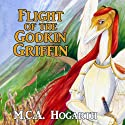 Flight of the Godkin Griffin: Book 1 of the Tale of the Godkindred Audiobook by M. C. A. Hogarth Narrated by Jean Ruda Habrukowich