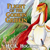 Flight of the Godkin Griffin: Book 1 of the Tale of the Godkindred | M. C. A. Hogarth