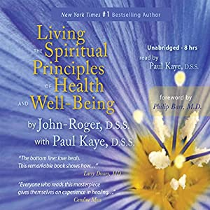 Living the Spiritual Principles of Health and Well-Being Audiobook