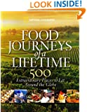 Food Journeys of a Lifetime: 500 Extraordinary Places to Eat Around the Globe