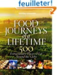 Food Journeys of a Lifetime: 500 Extr...
