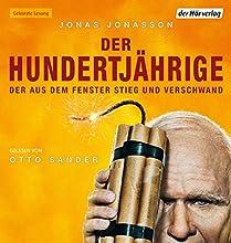 Der Hundertjährige, der aus dem Fenster stieg und verschwand Hörbuch von Jonas Jonasson Gesprochen von: Otto Sander