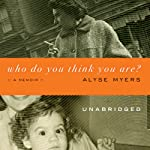 Who Do You Think You Are?: A Memoir | Alyse Myers