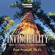 The Secret to Invincibility: How to Thrive in Any Situation Speech by Paul Pearsall Narrated by Paul Pearsall