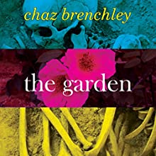 The Garden (       UNABRIDGED) by Chaz Brenchley Narrated by Andrew Randall