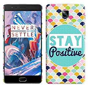 Theskinmantra Stay positive back cover for OnePlus 3/OnePlus Three/1+3