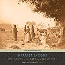 Incidents in the Life of a Slave Girl Audiobook by Harriet Jacobs Narrated by Lisa Reneé Pitts