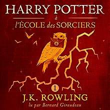 Harry Potter à l'École des Sorciers (Harry Potter 1) | Livre audio Auteur(s) : J.K. Rowling Narrateur(s) : Bernard Giraudeau