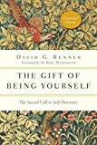 img - for The Gift of Being Yourself: The Sacred Call to Self-Discovery (Spiritual Journey) book / textbook / text book