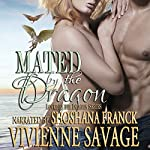 Mated by the Dragon: Dragon Shifter Paranormal Romance: Loved by the Dragon, Book 2 | Vivienne Savage
