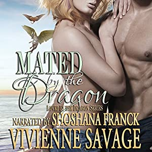 Mated by the Dragon: Dragon Shifter Paranormal Romance Audiobook