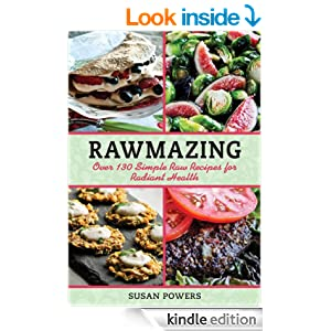 Rawmazing : Over 130 Simple Raw Recipes for Radiant Health