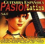 Guitarra Espa�ola - Pasion Latina Vol. 4