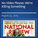 No Video Please; We're Killing Something | Mary Eberstadt
