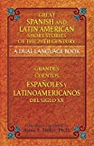 Great Spanish and Latin American Short Stories of the 20th Century/Grandes cuentos españoles y latinoamericanos del siglo XX: A Dual-Language Book (Dover Dual Language Spanish)