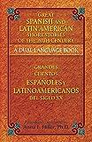 Great Spanish and Latin American Short Stories of the 20th Century/Grandes cuentos españoles y latinoamericanos del siglo XX: A Dual-Language Book