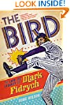 The Bird: The Life and Legacy of Mark...