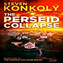 The Perseid Collapse: The Perseid Collapse, Book 1 (       UNABRIDGED) by Steven Konkoly Narrated by John David Farrell