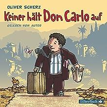 Keiner hält Don Carlo auf (       ungekürzt) von Oliver Scherz Gesprochen von: Oliver Scherz