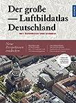 Der gro�e Luftbildatlas Deutschland:...
