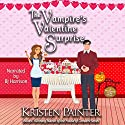 The Vampire's Valentine Surprise: A Nocturne Falls Short Audiobook by Kristen Painter Narrated by B. J. Harrison