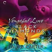 Vengeful Love: Black Diamonds: Vengeful Love, #3 | Laura Carter