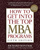 How to Get Into the Top MBA Programs, 5th Edition