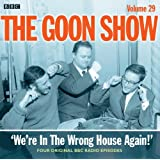 The Goon Show: Volume 29: We're In The Wrong House Again! (Radio Collection)