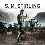 The High King of Montival: A Novel of the Change | [S. M. Stirling]