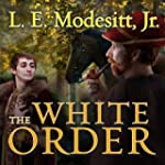 The White Order: Saga of Recluce, Book 8